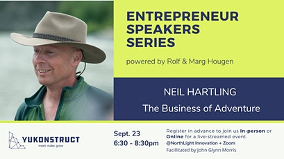 Entrepreneur Speaker Series with Neil Hartling: The Business of Adventure tickets