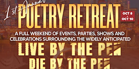 """""""LIVE BY THE PEN...DIE BY THE PEN"""" SUPPER SHOW!! AND POETRY RETREAT WEEKEND tickets"""