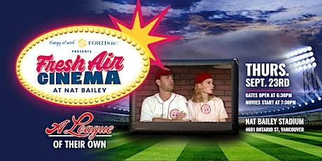 FortisBC Presents: Fresh Air Cinema: A League of Their Own 09/23 tickets