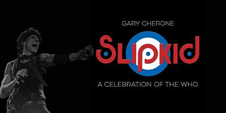 Gary Cherone's SlipKid: A Celebration of The Who tickets