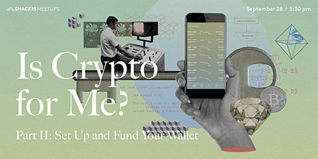 Is Crypto for Me? Part II: Set Up and Fund Your Wallet tickets