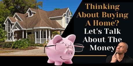 FREE Virtual Home Buyer Seminar ~ Lets Talk About  The Money! tickets