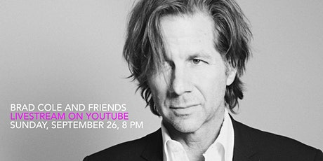 Brad Cole and Friends, September 26, 8 PM, Livesream on YouTube tickets
