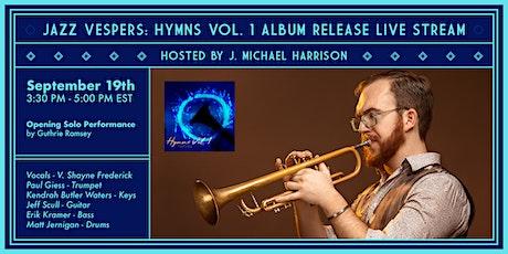 Jazz Vespers - Hymns Vol. 1 Album Release Show tickets