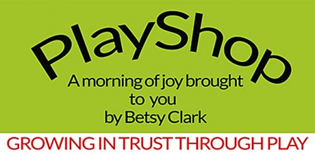 Playshop -Trust: The One Thing That Changes EVERYTHING! tickets