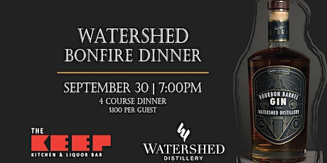 The Keep & Watershed Distillery Bonfire Theme Chef's Dinner tickets