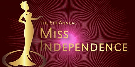 The 6th Annual Miss Independence Pageant tickets