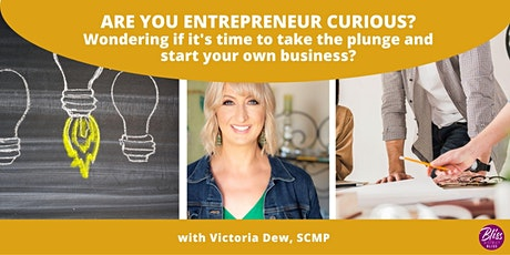 """Are You """"Entrepreneur Curious?"""" tickets"""