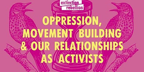 Oppression, movement building and our relationships as activists 15/10/21 tickets