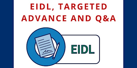 SBA Live: EIDL, Targeted Advance and Q&A tickets