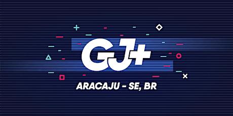 Aracaju - GJ+ 21/22 ingressos