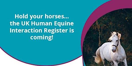 Human Equine Interaction Register Webinar 2 (evening option) tickets