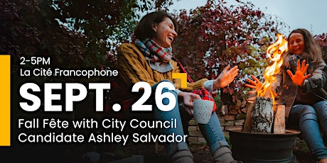 Fall Fête with City Council Candidate Ashley Salvador tickets