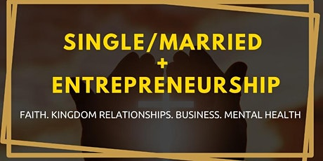 SINGLES/MARRIAGE + ENTREPRENEURSHIP tickets