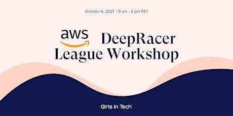 AWS + Girls in Tech DeepRacer League  Workshop Tickets