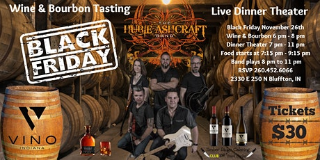Hubie Ashcraft - Wine & Bourbon Tasting accompanied with Dinner Theater tickets