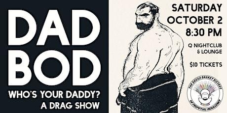Dad Bod - A Drag Show tickets