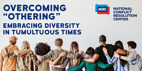 """Overcoming """"Othering"""" and Embracing Diversity in Tumultuous Times tickets"""