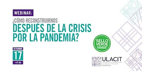 Sello Verde: ¿Cómo reconstruirnos después de la crisis por la pandemia? tickets
