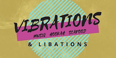 Vibrations & Libations tickets