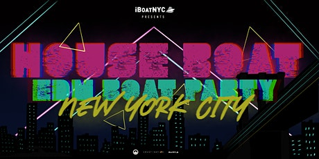 The #1 House Music Boat Party NYC (Open-Air) tickets