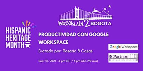 Productividad con Google Workspace tickets
