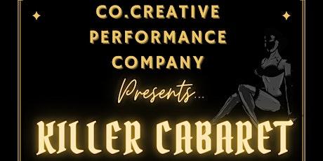 CO.CREATIVE PRESENTS 'KILLER CABARET' tickets