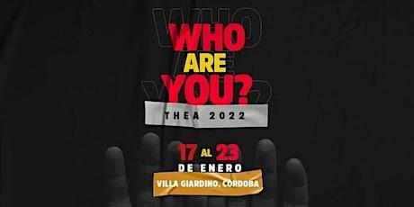 THEA 2022 - WHO ARE YOU? entradas