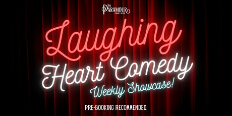 Laughing Heart Comedy - Weekly Showcase Mondays! tickets