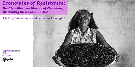 Economies of Resistance: The Afro-Mexican Women of Chacahua... tickets
