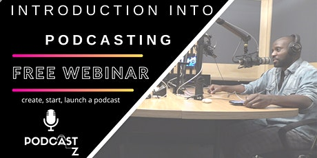 An introduction into Podcasting / Start a Podcast (FREE Webinar) tickets