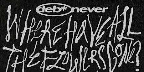 Deb Never @ The Vera Project tickets