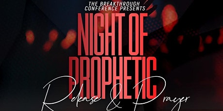 Night of Prophetic Release and prayer for our generation tickets