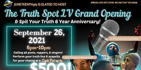 The Truth Spot LV Grand Opening &  Spit Your Truth 6 Year Anniversary tickets