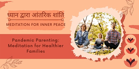 Talk in Hindi: Pandemic Parenting: Meditation for Healthier Families tickets