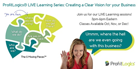 ProfitLogics® LIVE Learning Series - Business Vision - Where Are We Going? tickets