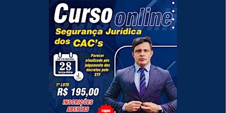 Curso Online - Segurança Jurídica para CAC's ingressos