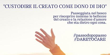 """Trekking #daretocare - """"CUSTODIRE IL CREATO COME DONO DI DIO""""  - biglietti"""