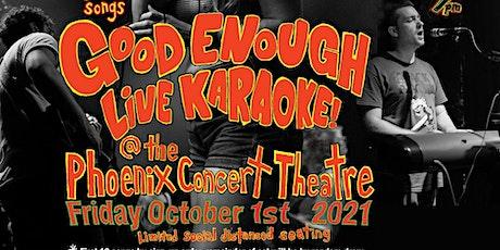 Good Enough Live Karaoke: We play YOU sing! tickets