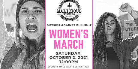 B*tches Agansit Bullsh*t - Women's March Everett WA tickets