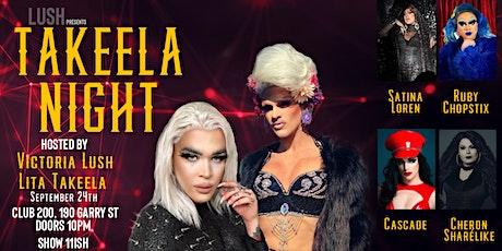 Lush presents: TAKEELA NIGHT tickets