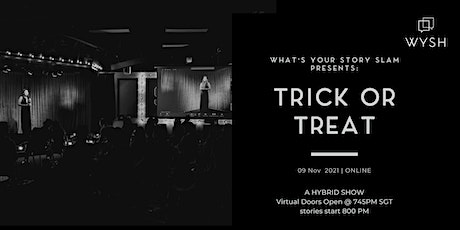 What's Your Story Slam ONLINE : Trick or Treat (A Hybrid Show) tickets