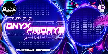 Onyx Fridays September  24th tickets