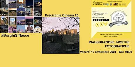 Inaugurazione mostre #BorghiSiNasce -  Precicchie  Cinema 25 biglietti