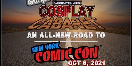 GeekLifeRules: NY Cosplay Cabaret - Road to NYCC 2021 tickets