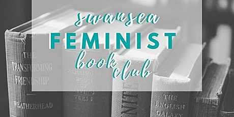 Swansea Feminist Book Club - We Should All Be Feminists by Chimamanda Ngozi tickets