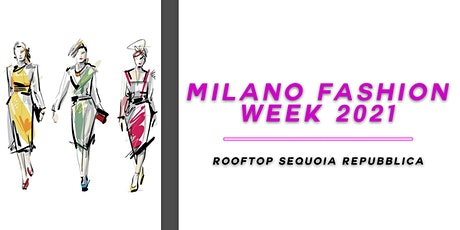 Milano Fashion Week 2021 -  Rooftop Sequoia biglietti