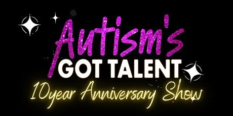 Autism's Got Talent - 10 Year Anniversary Show tickets