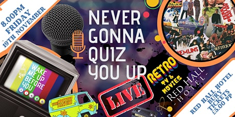 Never Gonna Quiz You Up  LIVE  - RETRO MOVIES & TV SPECIAL - Red Hall, Bury tickets