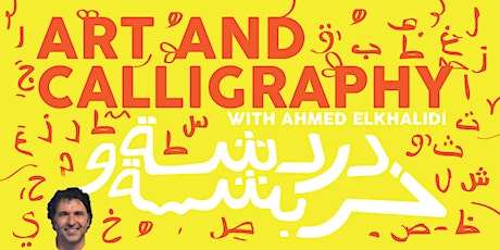 Art and Callagraphy with Ahmed ElKhalidi tickets